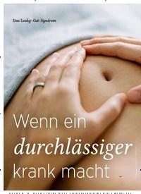 Titelbild der Ausgabe 5/2019 von Das Leaky-Gut-Syndrom: Wenn ein durchlässiger Darm krank macht. Zeitschriften als Abo oder epaper bei United Kiosk online kaufen.