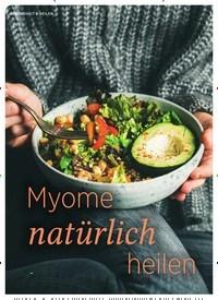 Titelbild der Ausgabe 6/2019 von Myome natürlich heilen. Zeitschriften als Abo oder epaper bei United Kiosk online kaufen.