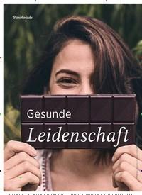 Titelbild der Ausgabe 6/2019 von Schokolade: Gesunde Leidenschaft. Zeitschriften als Abo oder epaper bei United Kiosk online kaufen.