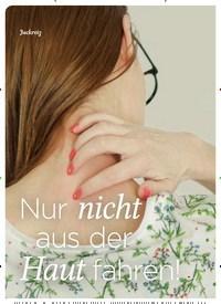 Titelbild der Ausgabe 1/2020 von Juckreiz: Nur nicht aus der: Haut fahren!. Zeitschriften als Abo oder epaper bei United Kiosk online kaufen.