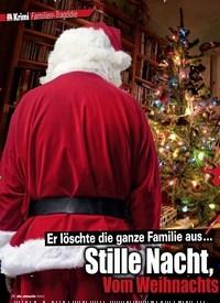 Titelbild der Ausgabe 6/2020 von Er löschte die ganze Familie aus …: Stille Nacht, blutige Nacht! Vom Weihnachts mann, der Amok lief. Zeitschriften als Abo oder epaper bei United Kiosk online kaufen.