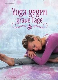 Titelbild der Ausgabe 6/2018 von Yoga gegen graue Tage. Zeitschriften als Abo oder epaper bei United Kiosk online kaufen.
