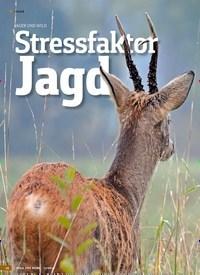 Titelbild der Ausgabe 17/2019 von JÄGER UND WILD: Stressfaktor Jagd. Zeitschriften als Abo oder epaper bei United Kiosk online kaufen.