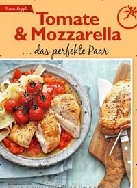 Titelbild der Ausgabe 6/2019 von Tomate & Mozzarella … das perfekte Paar. Zeitschriften als Abo oder epaper bei United Kiosk online kaufen.