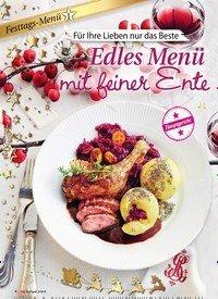 Titelbild der Ausgabe 3/2019 von Festtags-Menü 1: Für Ihre Lieben nur das Beste: Edles Menü mit feiner Ente. Zeitschriften als Abo oder epaper bei United Kiosk online kaufen.