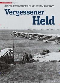 Titelbild der Ausgabe 2/2020 von JAGDFLIEGER OLIVIER BEAULIEU-MARCONNAY: Vergessener Held. Zeitschriften als Abo oder epaper bei United Kiosk online kaufen.