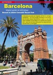 Titelbild der Ausgabe 5/2019 von grow! Travel Spanien: Barcelona Besuch in einem Cannabis Social Club. Zeitschriften als Abo oder epaper bei United Kiosk online kaufen.
