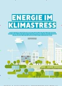 Titelbild der Ausgabe 2/2020 von ENERGIE IM KLIMASTRESS. Zeitschriften als Abo oder epaper bei United Kiosk online kaufen.