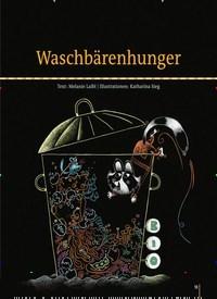 Titelbild der Ausgabe 73/2019 von Waschbärenhunger. Zeitschriften als Abo oder epaper bei United Kiosk online kaufen.