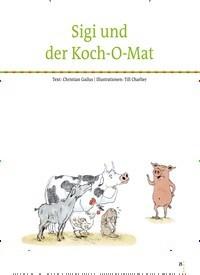 Titelbild der Ausgabe 73/2019 von Sigi und der Koch-O-Mat. Zeitschriften als Abo oder epaper bei United Kiosk online kaufen.