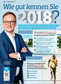 Titelbild der Ausgabe 26/2018 von TV AKTUELL: WIE GUT KENNEN SIE 2018?. Zeitschriften als Abo oder epaper bei United Kiosk online kaufen.