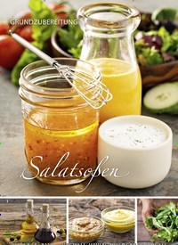 Titelbild der Ausgabe 33/2019 von GRUNDZUBEREITUNG: Salatsoßen. Zeitschriften als Abo oder epaper bei United Kiosk online kaufen.