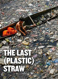 Titelbild der Ausgabe 6/2018 von PLASTIC: THE LAST (PLASTIC) STRAW. Zeitschriften als Abo oder epaper bei United Kiosk online kaufen.