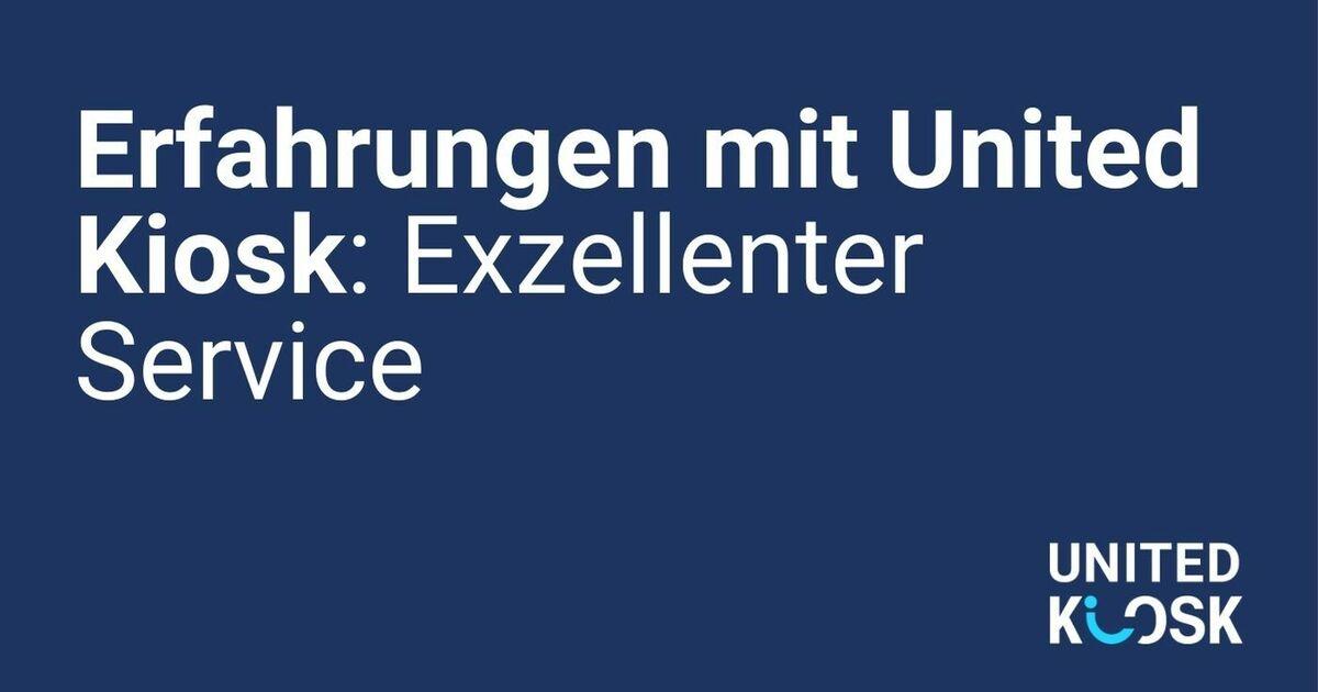 Erfahrungen mit United Kiosk: Exzellenter Service   United